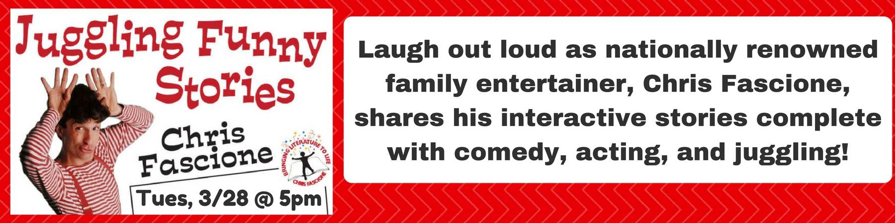 Laugh-out-loud-as-nationally-reknowned-family-entertainer-Christ-Fascione-shares-his-interactive-stories-complete-with-comedy-acting-and-juggling