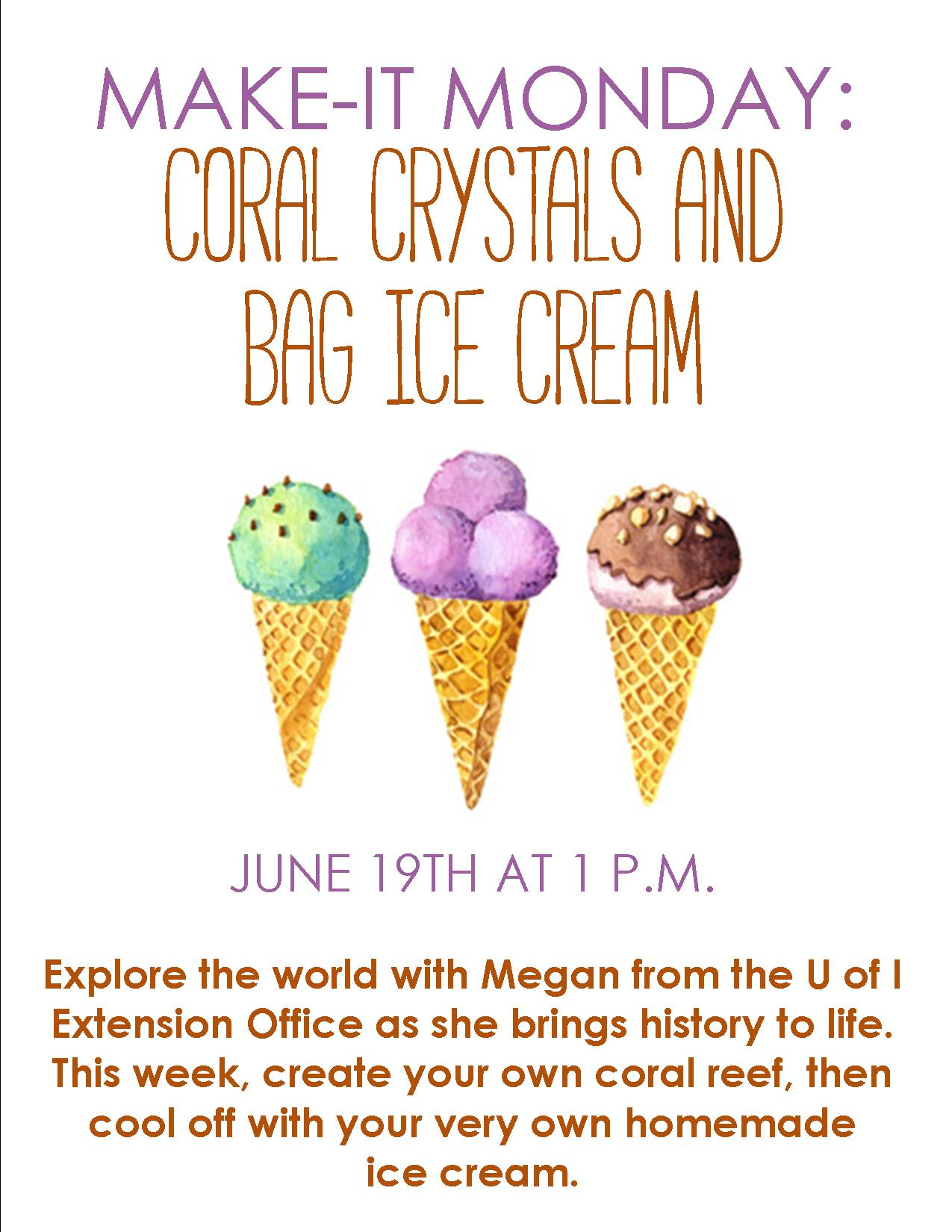 Coral Crystals and Bag Ice Cream