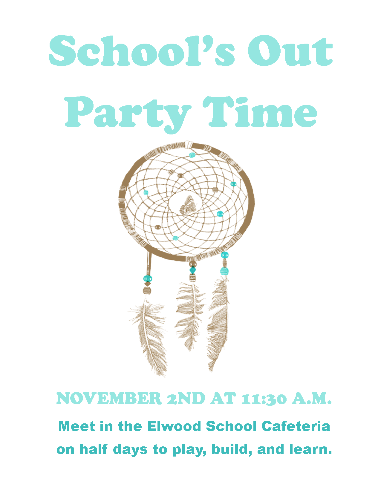 School's Out Party Time: Dreamcatchers