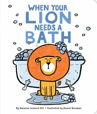 When Your Lion Needs a Bath