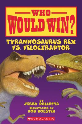 Who Would Win? Tyrannosaurus vs. Velociraptor